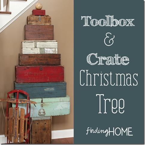 Toolbox and Crate Christmas Tree from Finding Home